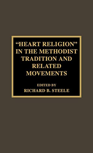 9780810840577: 'Heart Religion' in the Methodist Tradition and Related Movements (Pietist and Wesleyan Studies)