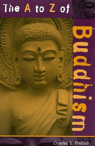 9780810840690: The A to Z of Buddhism (The A to Z Guide Series)