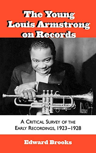 9780810840737: The Young Louis Armstrong on Records: A Critical Survey of the Early Recordings, 1923-1928 (Studies in Jazz)