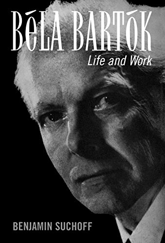 Béla Bartók: Life and Work (0810840766) by Benjamin Suchoff