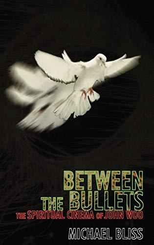 9780810841109: Between the Bullets: The Spiritual Cinema of John Woo (92) (The Scarecrow Filmmakers Series)