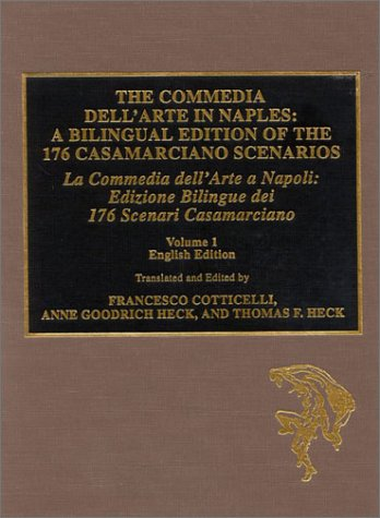 9780810841161: The Commedia Dell'Arte in Naples: A Bilingual Edition of the 176 Casamarciano Scenarios = LA Commedia Dell'Arte a Napoli : Edizione Bilingue Dei 176 Scenari Casamariano
