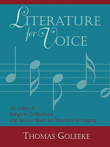 Literature for Voice: Volume 1: An Index of Songs in Collections and Source Book for Teachers of ...