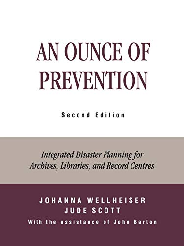 9780810841765: An Ounce of Prevention: Integrated Disaster Planning for Archives, Libraries, and Record Centers