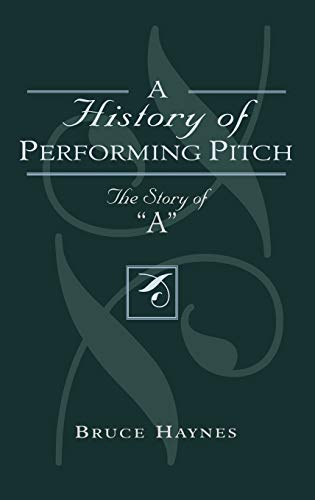 9780810841857: History of Performing Pitch: The Story of