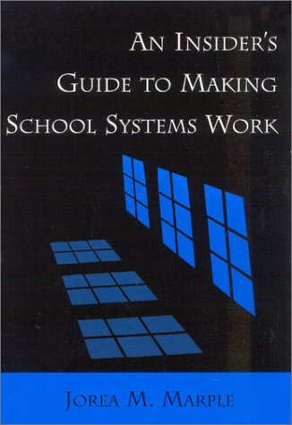 9780810841871: An Insider's Guide to Making School Systems Work