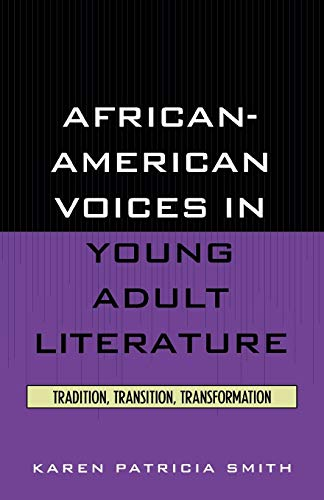 African-American Voices in Young Adult Literature: Tradition,: Karen Patricia Smith