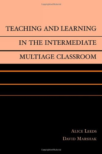 9780810842786: Teaching and Learning in the Intermediate Multiage Classroom