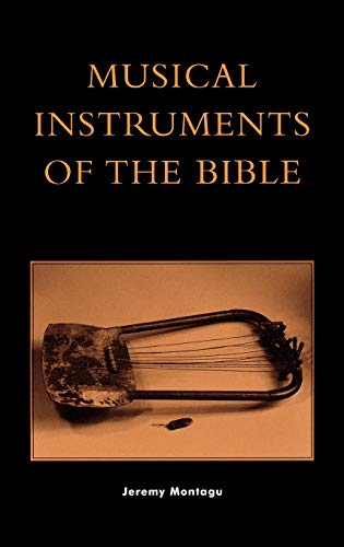 Musical Instruments of the Bible: Montagu, Jeremy