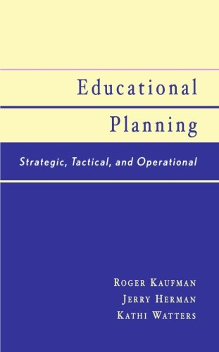 Educational Planning: Strategic, Tactical, and Operational: Roger Kaufman; Kathi