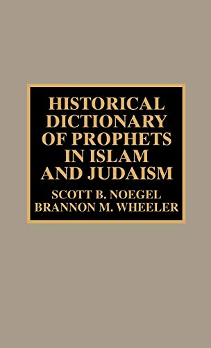9780810843059: Historical Dictionary of Prophets in Islam and Judaism (Historical Dictionaries of Religions, Philosophies, and Movements Series)