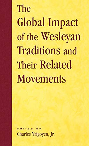 The Global Impact of the Wesleyan Traditions