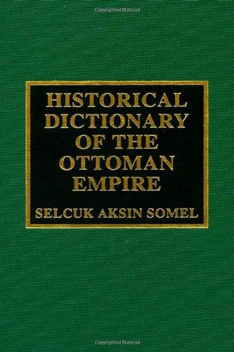 9780810843325: Historical Dictionary of the Ottoman Empire (Historical Dictionaries of Ancient Civilizations and Historical Eras)