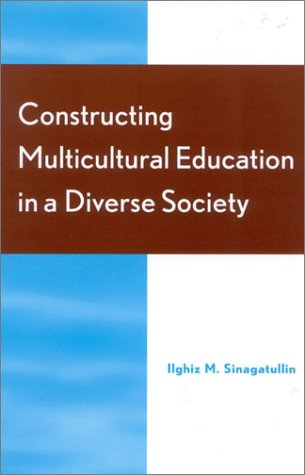 9780810843400: Constructing Multicultural Education in a Diverse Society