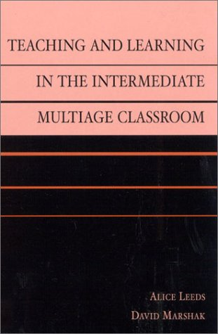 9780810843998: Teaching and Learning in the Intermediate Multiage Classroom
