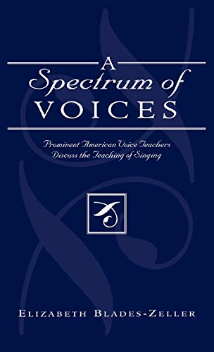 9780810844070: A Spectrum of Voices: Prominent American Voice Teachers Discuss the Teaching of Singing
