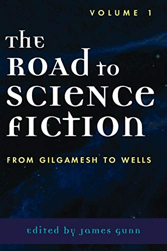 The Road to Science Fiction: v. 1: From Gilgamesh to Wells (Paperback)