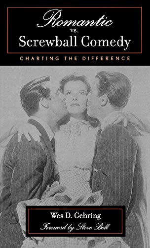 9780810844247: Romantic vs. Screwball Comedy: Charting the Difference (Studies in Film Genres)