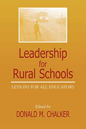 Leadership for Rural Schools: Lessons for All: Chalker, Donald M.;