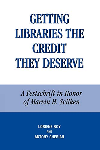 9780810844551: Getting Libraries the Credit They Deserve: A Festschrift in Honor of Marvin H. Scilken