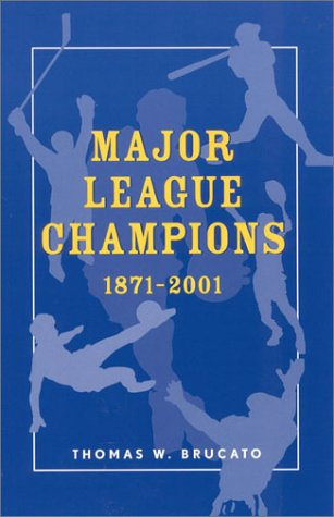 9780810844803: Major League Champions, 1871-2001 (American Sports History, 22)