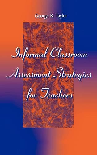 9780810845077: Informal Classroom Assessment Strategies for Teachers
