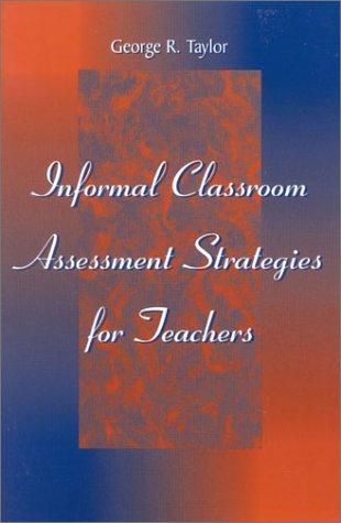 9780810845084: Informal Classroom Assessment Strategies for Teachers