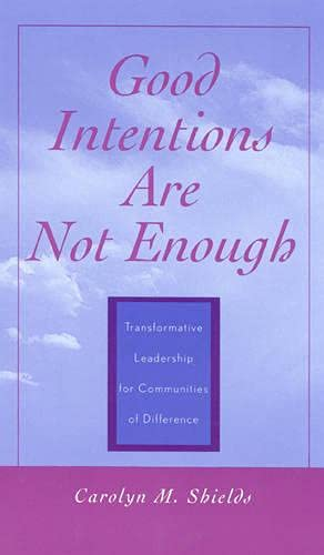9780810845138: Good Intentions Are Not Enough: Transformative Leadership for Communities of Difference