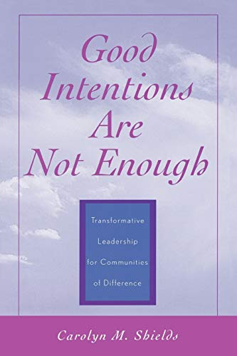 9780810845145: Good Intentions are not Enough: Transformative Leadership for Communities of Difference