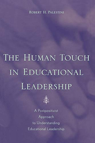 9780810845169: The Human Touch in Education Leadership: A Postpositivist Approach to Understanding Educational Leadership
