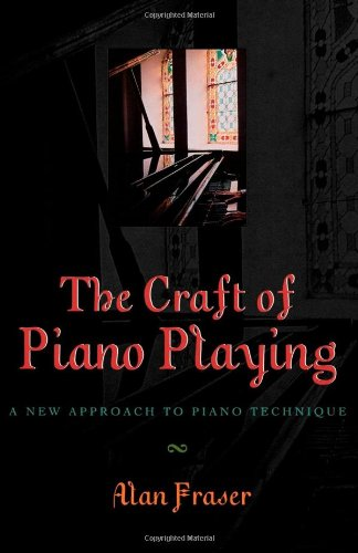 9780810845916: The Craft of Piano Playing: A New Approach to Piano Technique