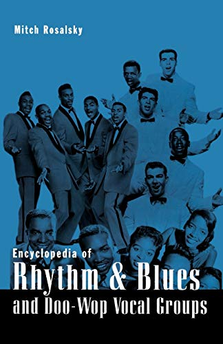 9780810845923: Encyclopedia of Rhythm and Blues and Doo-Wop Vocal Groups
