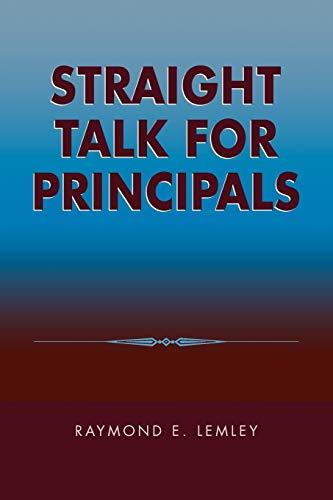 9780810846159: Straight Talk for Principals