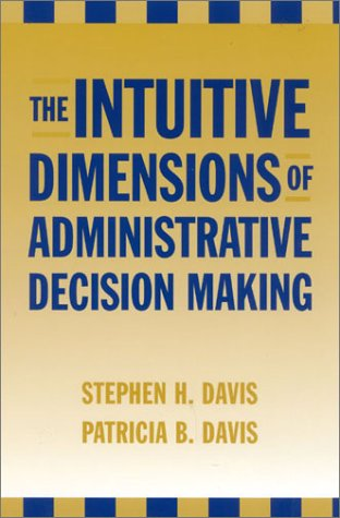 9780810846197: The Intuitive Dimensions of Administrative Decision Making
