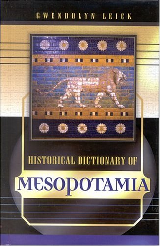 9780810846494: Historical Dictionary of Mesopotamia (Historical Dictionaries of Ancient Civilizations and Historical Eras)