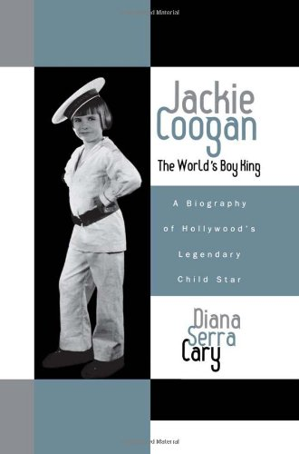 9780810846500: Jackie Coogan: The World's Boy King: A Biography of Hollywood's Legendary Child Star (The Scarecrow Filmmakers Series)
