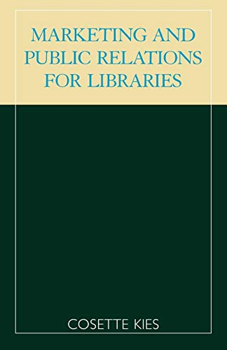 Marketing and Public Relations for Libraries: Cosette Kies