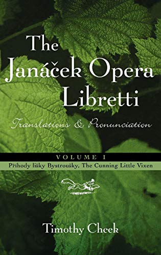 9780810846715: The Janacek Opera Libretti: Translations and Pronunciation, Vol. 1--Prihody lisky Bystrousky, The Cunning Little Vixen