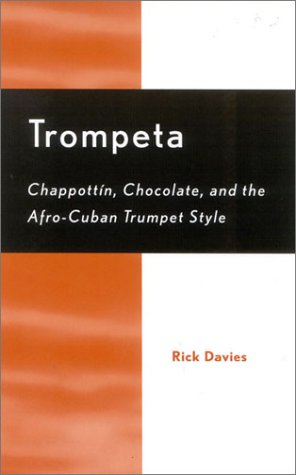 9780810846791: Trompeta: Chappott'n, Chocolate, and Afro-Cuban Trumpet Style: Chappotin, Chocolate and Afro-Cuban Trumpet Style