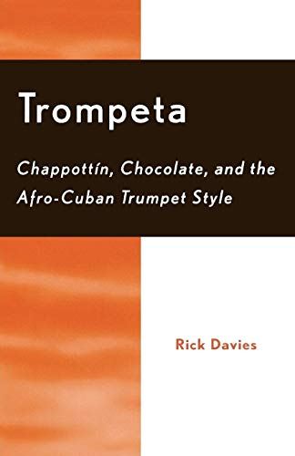 9780810846807: Trompeta: Chappott'n, Chocolate, and Afro-Cuban Trumpet Style: Chappott'n, Chocolate, and Afro-Cuban Trumpet Style: Chappotin, Chocolate and Afro-Cuban Trumpet Style