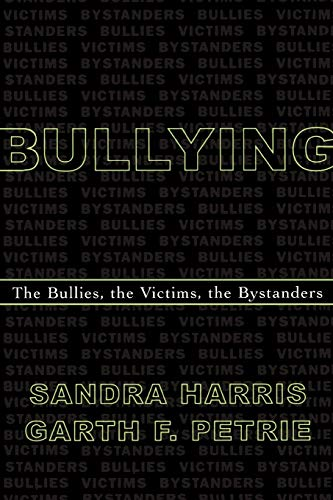 9780810847057: Bullying: The Bullies, the Victims, the Bystanders