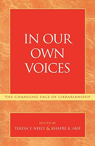 9780810847118: In Our Own Voices: The Changing Face of Librarianship