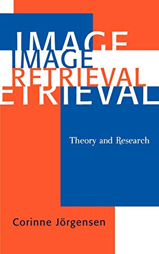 Image Retrieval: Theory and Research: JÃ rgensen, Corinne