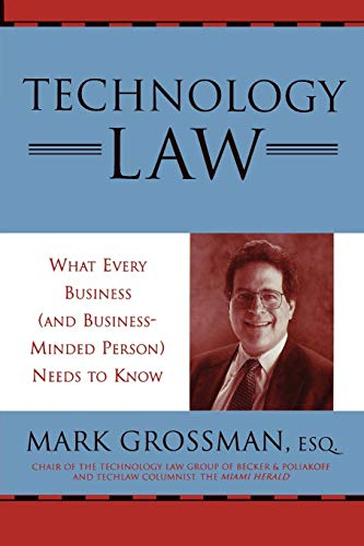 9780810847385: Technology Law, What Every Business (And Business-Minded Person) Needs to Know