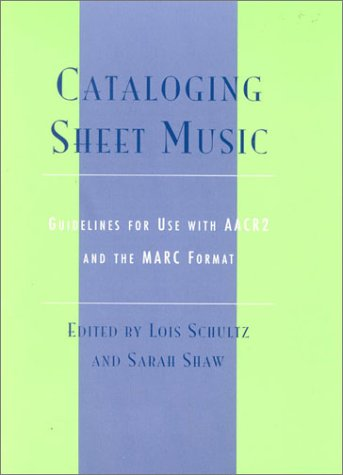 9780810847507: Cataloging Sheet Music: Guidelines for Use with AACR2 and the MARC Format (Music Library Association Technical Reports)