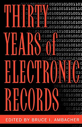 9780810847699: Thirty Years of Electronic Records