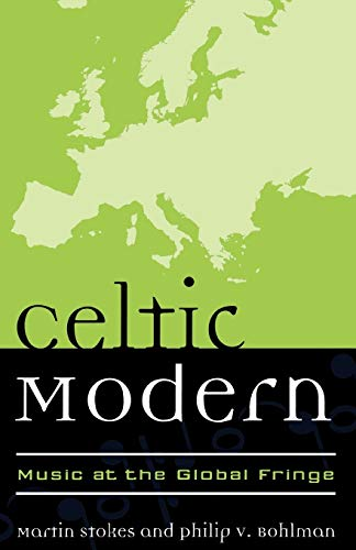 Celtic Modern: Music at the Global Fringe (Paperback)