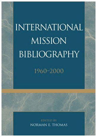 9780810847859: International Mission Bibliography: 1960-2000 (ATLA Bibliography Series)