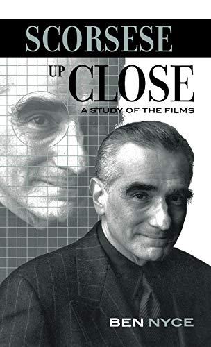 9780810847873: Scorsese Up Close: A Study of the Films (The Scarecrow Filmmakers Series)