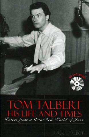 Tom Talbert D His Life and Times Format: AudioCD: Talbot, Bruce